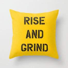 Rise and Grind black-white yellow typography poster bedroom wall home decor Throw Pillow