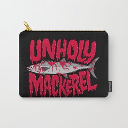 UNHOLY MACKEREL Carry-All Pouch