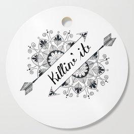 Arrow Mandala 'Killin It' Typography Black and White Cutting Board