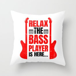 Relax The Bass Player Is Here | Music Instrument Throw Pillow