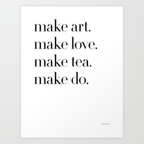 Make II Art Print