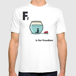 F is for freedom - the irony T-shirt