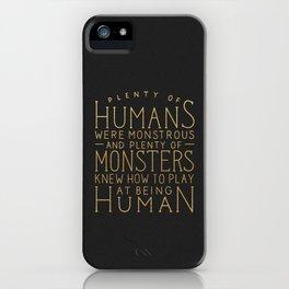 Plenty of Humans Were Monstrous iPhone Case