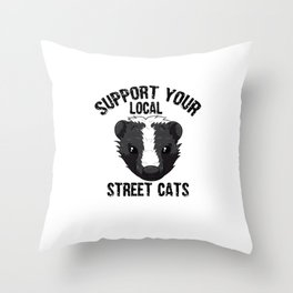 Support Your Local Street Cats Skunk Skunks Stink Badgers Throw Pillow