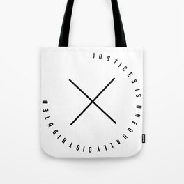 Justices is unequally distributed 1 Tote Bag