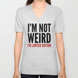 I'm Not Weird I'm Limited Edition (Black Crimson) Unisex V-Neck