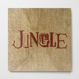 Jingle + Burlap Metal Print