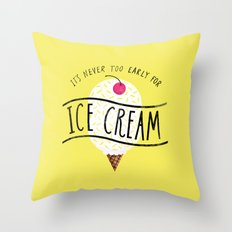 Never too Early for Ice Cream Throw Pillow