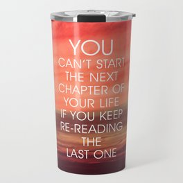 The Next Chapter Life Quote Travel Mug