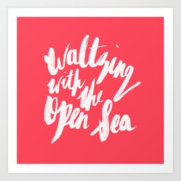 Waltzing with the open sea Art Print