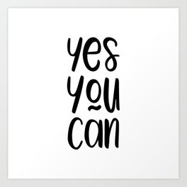 Yes you can motivational quote Art Print