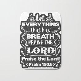 Psalm 150:6 Bath Mat