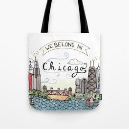 We Belong in Chicago Tote Bag
