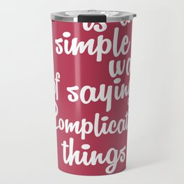 Lab No. 4 - Style is a simple way Jean cocteau Fashion  Inspirational  Quotes Poster Travel Mug