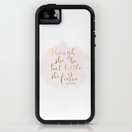 Though She Be But Little She Is Fierce,Shakespeare Print,Fierce Quote,Girls Room Decor,Nursery Girls iPhone Case