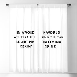 In a world where you can be anything be kind Blackout Curtain