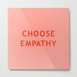 Choose Empathy pink Metal Print