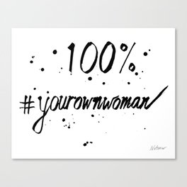 100% Your Own Woman Canvas Print