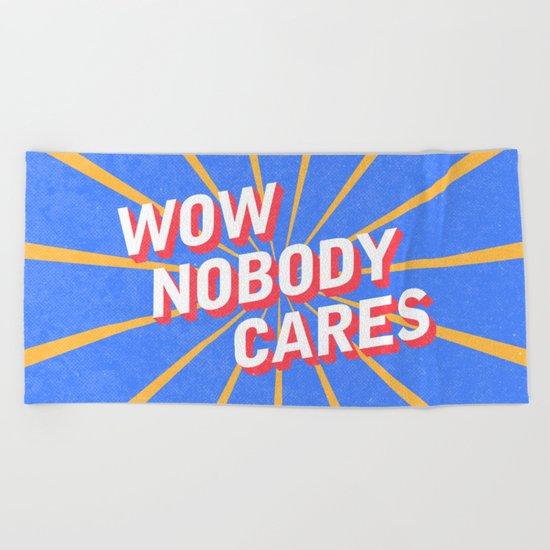 Nobody Cares Beach Towel