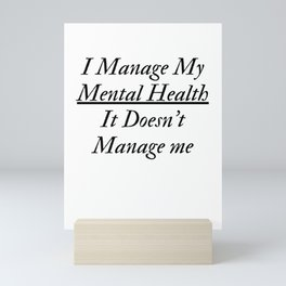 I Manage My Mental Health Mini Art Print