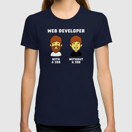 Web Developer With Job Without Job T-shirt