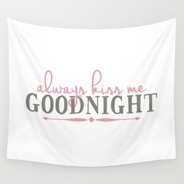 Always Kiss Me Goodnight Wall Tapestry
