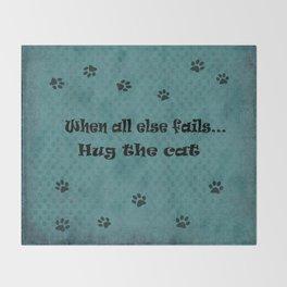 When all else fails...Hug the Cat Throw Blanket