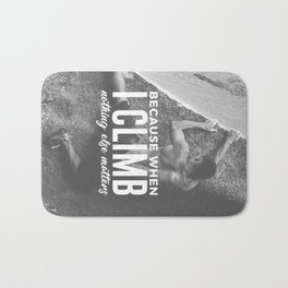 Climbing Nothing Else Matters Climbers Rock Wall Sport Bath Mat
