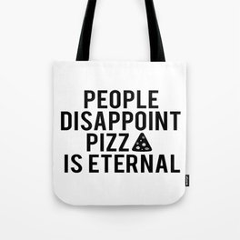 PIZZA PARTY DECOR, People Disappoint Pizza Is Eternal,Pizza Svg,Pizza Art,Sarcasm Quote,Funny Print Tote Bag