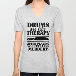 Drums Are Like Therapy Funny Drummer Drumming Gift Quote Unisex V-Neck