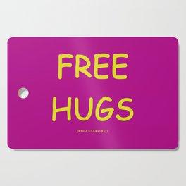 Free Hugs While Stocks Last Cutting Board