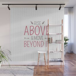 Whimsical Words of Wisdom - Rise Above and Move Beyond It Wall Mural