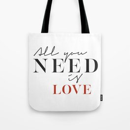 All you need is love. Tote Bag