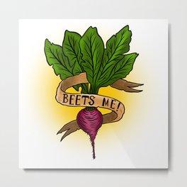 Beets Me! Metal Print