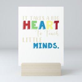 Big Heart Teach Little Minds Mini Art Print