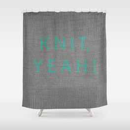 Knit, yeah! Shower Curtain