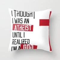 atheist Throw Pillows featuring Until I realized by vinnyistv