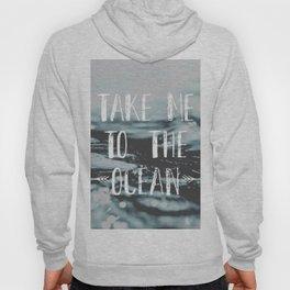 Take me to the ocean Hoody