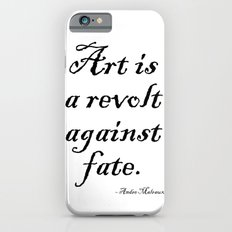 Art is a Revolt Against Fate Slim Case iPhone 6s