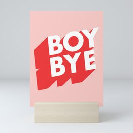 Boy Bye funny poster typography graphic design in red and pink home decor Mini Art Print