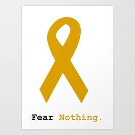 Fear Nothing: Gold Ribbon Awareness Art Print