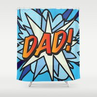 comic book Shower Curtains featuring Comic Book DAD! by Thisisnotme