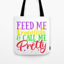 Feed Me Crawfish And Call Me Pretty New Orleans Tote Bag