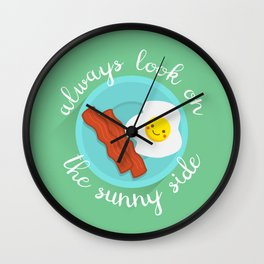 always look on the sunny side Wall Clock