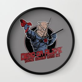 Dead Or Alive (You're Coming With Me) Wall Clock