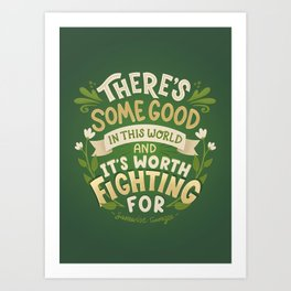 Samwise Quote Good In This World Art Print
