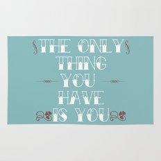 You Are All You Have And... Rug