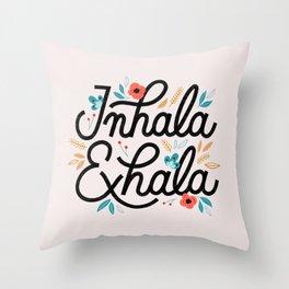 Inhala Exhala Throw Pillow