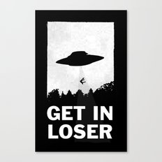 Get In Loser Canvas Print