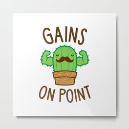 Gains On Point (Cactus Pun) Metal Print